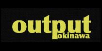 沖縄 ライブハウス Output